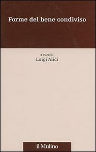 Libro Forme del bene condiviso