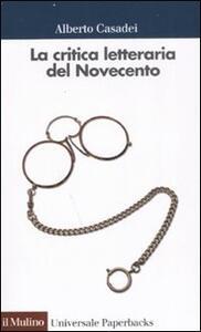 La critica letteraria del Novecento - Alberto Casadei - copertina