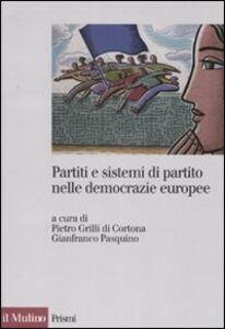 Foto Cover di Partiti e sistemi di partito nelle democrazie europee, Libro di  edito da Il Mulino