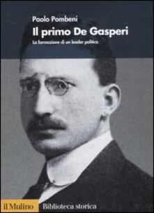 Festivalpatudocanario.es Il primo De Gasperi. La formazione di un leader politico Image