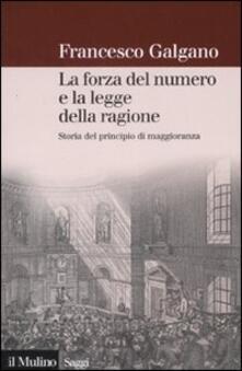 La forza del numero e la legge della ragione. Storia del principio di maggioranza.pdf