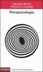 La parapsicologia - Massimo Biondi,Patrizio E. Tressoldi - copertina