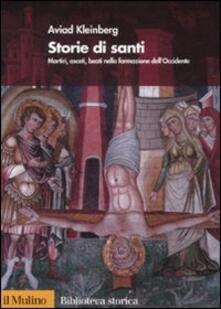 Lpgcsostenible.es Storie di santi. Martiri, asceti, beati nella formazione dell'Occidente Image