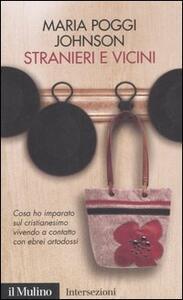 Stranieri e vicini. Cosa ho imparato sul cristianesimo vivendo a contatto con ebrei ortodossi - Maria Poggi Johnson - copertina
