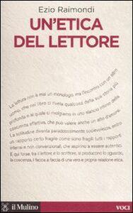 Libro Un' etica del lettore Ezio Raimondi