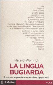 Libro La lingua bugiarda. Possono le parole nascondere i pensieri? Harald Weinrich