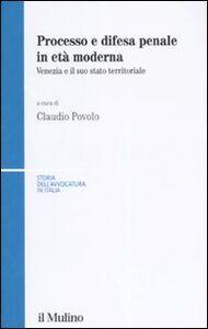 Libro Processo e difesa penale in età moderna. Venezia e il suo stato territoriale