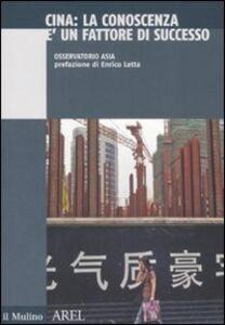 Libro Cina. La conoscenza è un fattore di successo
