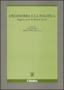 Libro L' economia e la politica. Saggi in onore di Michele Salvati