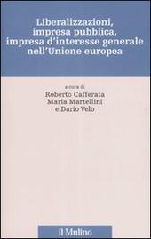 Liberalizzazioni, impresa pubblica, impresa d'interesse generale nell'Unione Europea