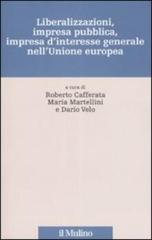 Premioquesti.it Liberalizzazioni, impresa pubblica, impresa d'interesse generale nell'Unione Europea Image