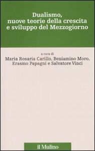 Libro Dualismo, nuove teorie della crescita e sviluppo del Mezzogiorno
