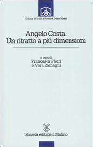 Angelo Costa. Un ritratto a più dimensioni - copertina