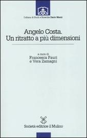 Angelo Costa. Un ritratto a più dimensioni