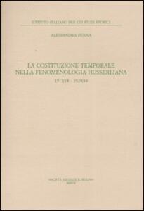 La costituzione temporale nella fenomenologia husserliana 1917-18, 1929-34
