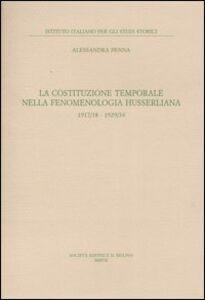 Libro La costituzione temporale nella fenomenologia husserliana 1917-18, 1929-34 Alessandra Penna