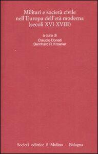 Libro Militari e società civile nell'Europa dell'età moderna (secoli XVI-XVIII)