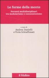Le forme della mente. Percorsi multidisciplinari tra modularismo e connessionismo