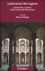 Laboratori del sapere. Università e riviste nella Torino del Novecento - copertina