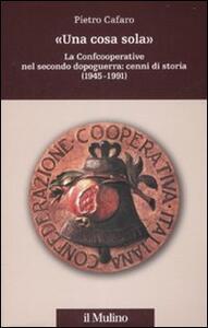«Una cosa sola». La Confcooperative nel secondo dopoguerra: cenni di storia (1945-1991)