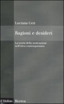 Ragioni e desideri. La teoria della motivazione nelletica contemporanea.pdf