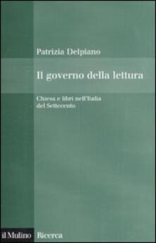 Winniearcher.com Il governo della lettura. Chiesa e libri nell'Italia del Settecento Image