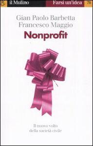 Libro Nonprofit G. Paolo Barbetta , Francesco Maggio