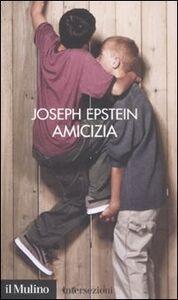 Libro Amicizia Joseph Epstein