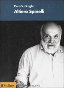 Libro Altiero Spinelli Piero S. Graglia