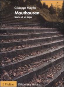 Libro Mauthausen. Storia di un lager Giuseppe Mayda