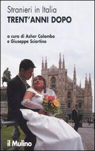 Libro Stranieri in Italia. Trent'anni dopo