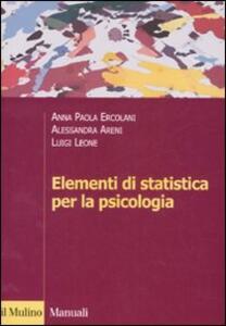 Elementi di statistica per la psicologia - A. Paola Ercolani,Alessandra Areni,Luigi Leone - copertina