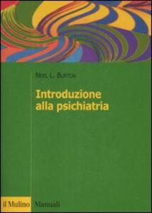 Libro Introduzione alla psichiatria Neel L. Burton