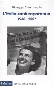 L' Italia contemporanea (1943-2007) - Giuseppe Mammarella - copertina