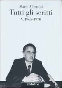 Tutti gli scritti. Vol. 5: 19651970. - Mario Albertini - copertina