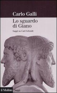 Foto Cover di Lo sguardo di Giano. Saggi su Carl Schmitt, Libro di Carlo Galli, edito da Il Mulino