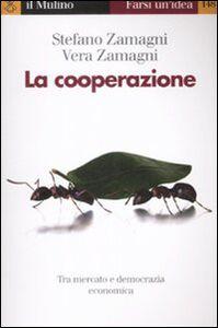 Foto Cover di La cooperazione, Libro di Stefano Zamagni,Vera Zamagni, edito da Il Mulino