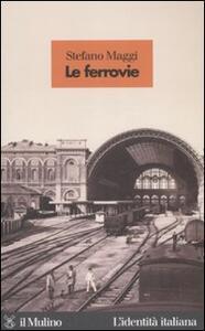 Le ferrovie - Stefano Maggi - copertina