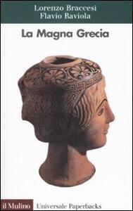 La Magna Grecia - Lorenzo Braccesi,Flavio Raviola - copertina