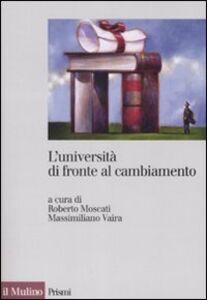 Foto Cover di L' università di fronte al cambiamento. Realizzazioni, problemi, prospettive, Libro di  edito da Il Mulino