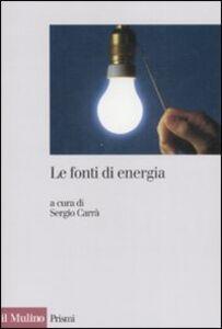 Foto Cover di Le fonti di energia, Libro di  edito da Il Mulino