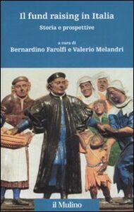 Foto Cover di Il fund raising in Italia. Storia e prospettive, Libro di  edito da Il Mulino