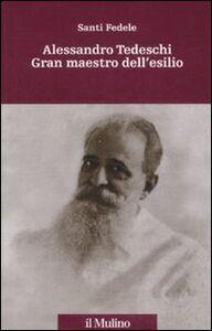 Libro Alessandro Tedeschi Gran Maestro dell'esilio Santi Fedele