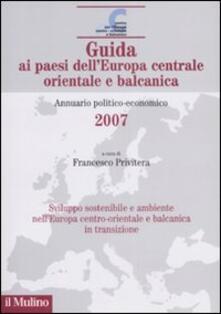 Filmarelalterita.it Guida ai paesi dell'Europa centrale, orientale e balcanica. Annuario politico-economico 2007 Image