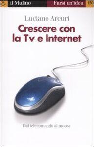 Libro Crescere con la Tv e Internet Luciano Arcuri