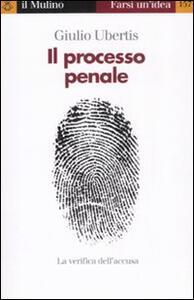 Il processo penale - Giulio Ubertis - copertina
