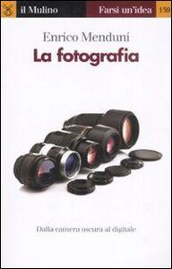 Libro La fotografia Enrico Menduni