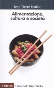 Libro Alimentazione, cultura e società Jean-Pierre Poulain