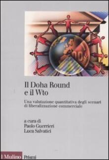 Il Doha Round e il Wto. Una valutazione quantitativa degli scenari di liberalizzazione commerciale.pdf