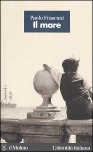 Libro Il mare Paolo Frascani